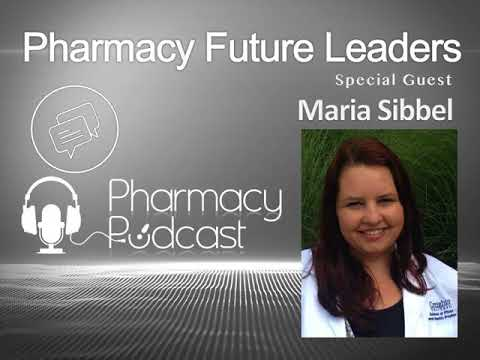 Pharmacy Future Leaders - Maria Sibbel - Pharmacy Podcast Episode 488