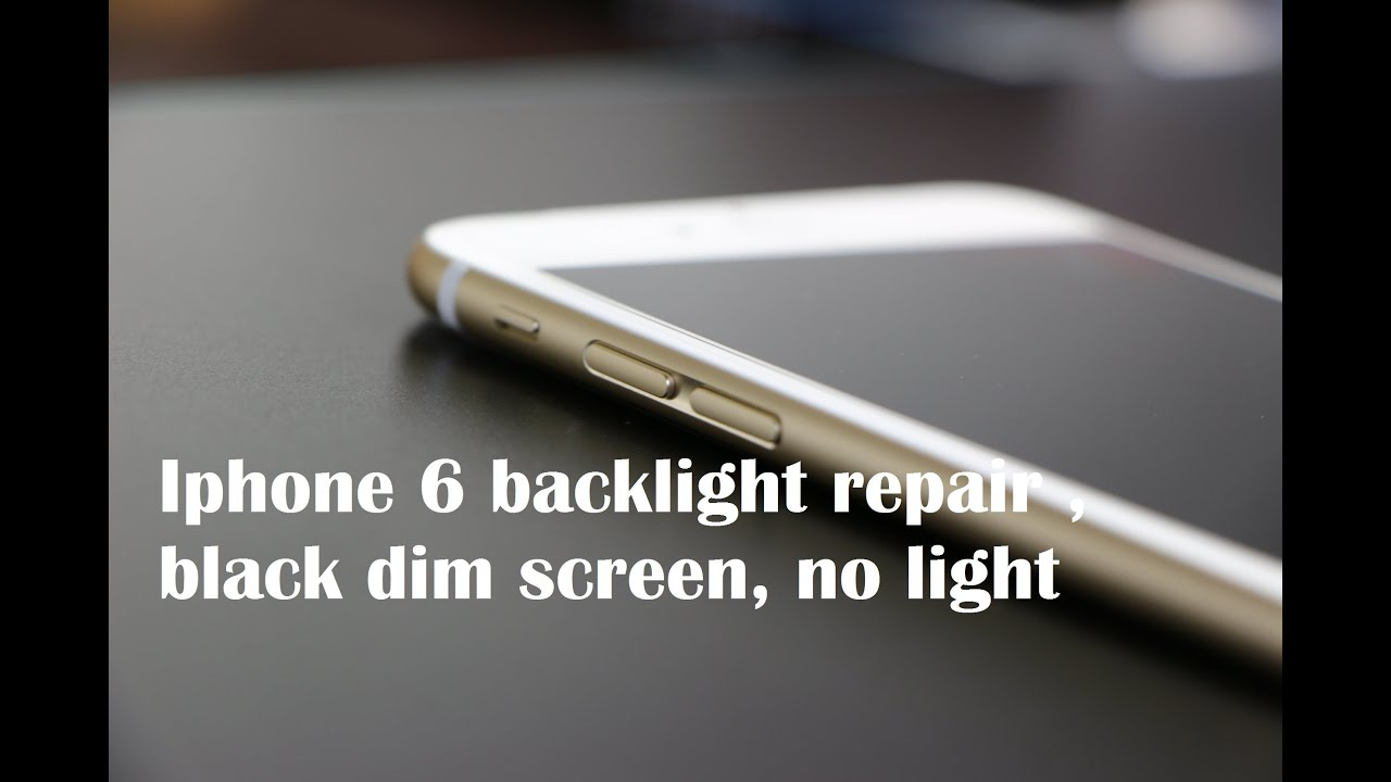 iphone screen went black how to fix iphone 6 backlight repair black dim screen no light 2338