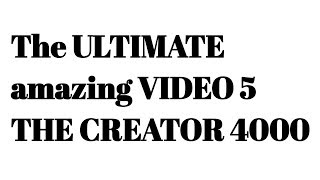 Download The /\ULTIMATE/\ amazing ~VIDEO~ 5 by ~THE CREATOR 4000~