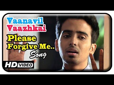 Vaanavil Vaazhkai Tamil Movie | Songs | Please Forgive Me Song | Jithin | James Vasanthan
