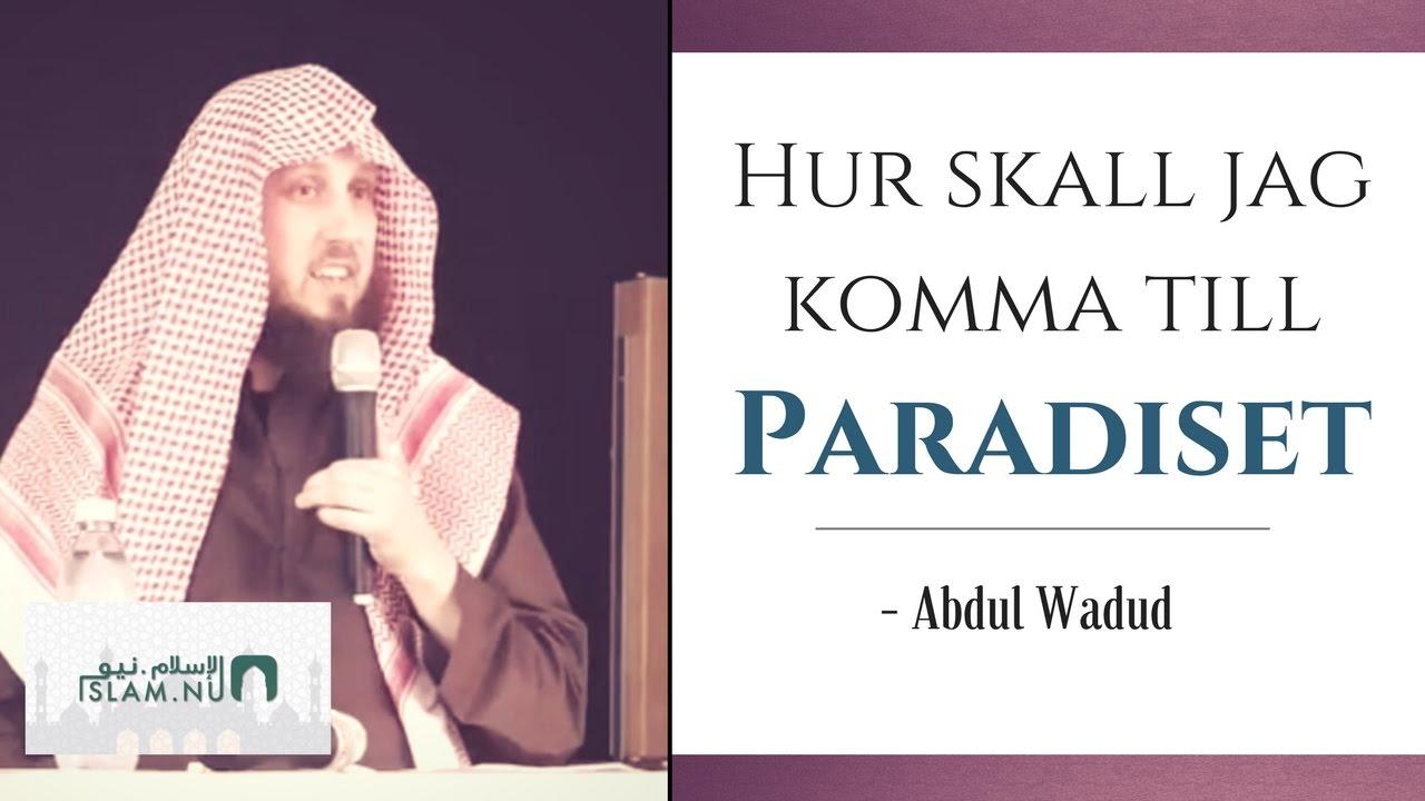 Hur skall jag komma till Paradiset? | Abdul Wadud