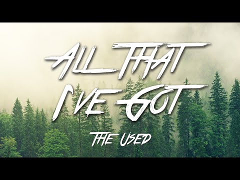 All That I've Got - The Used (Lyrics) [HD]