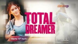 'Total Dreamer' Zindagi Tv Serial Star-Cast Real Life Images And Promo