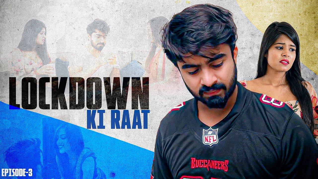 Lockdown Ki Haseen Raat | Episode - 3 || Half Engineer
