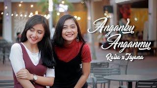 Raisa & Isyana - Anganku Anganmu (Cover) by Andien Tyas & Almira Mp3