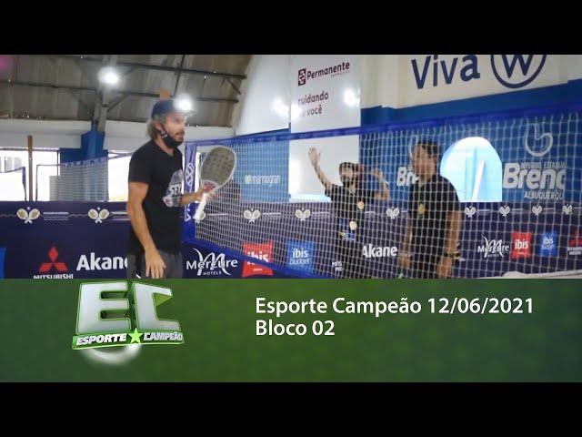 Esporte Campeão 12/06/2021 - Bloco 02