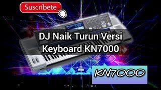 Gambar cover DJ Naik turun KN7000 / DJ keyboard Kn7000 / Musik DJ