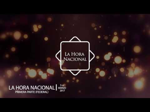La Hora Nacional - Programa 5 marzo 2017 (FEDERAL)