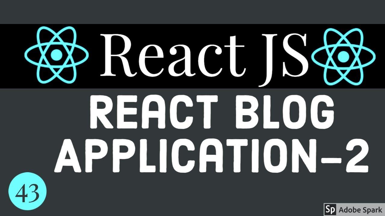 React Blog Application Part 2 #43