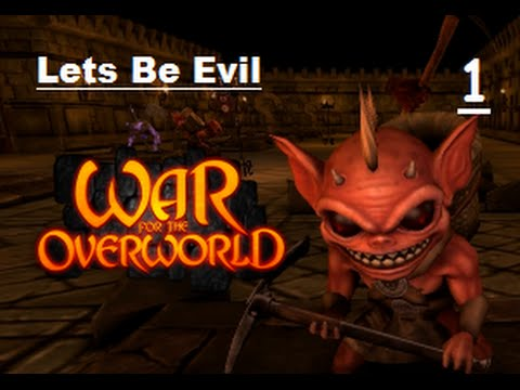 Lets (play) Be Evil - War For the Overworld - Part 1 |