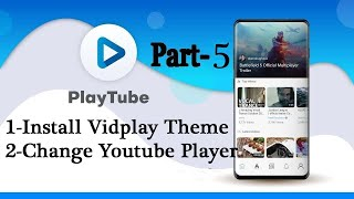 Playtube Script Tutorial in Hindi  How to Change vidplay theme  How to Add Youtube  player Part- 5