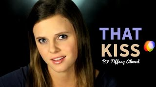 Tiffany Alvord - That Kiss (Original Song - Official Music Video)