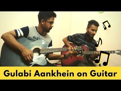 Gulabi Aankhen Jo Teri Dekhi Guitar Instrumental | Atif Aslam