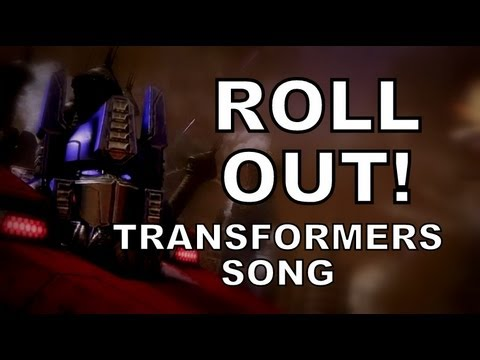 ROLL OUT! - TRANSFORMERS SONG