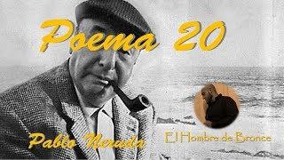 Poema 20 - Pablo Neruda - Voz Real Español Completo
