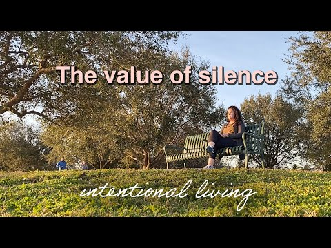 The Value of Silence and Living with Intentionality