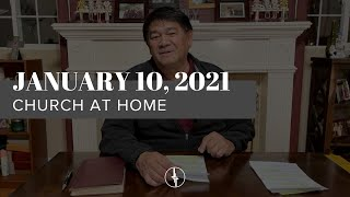 January 10, 2021 | Church at Home | Crossroads Christian Center, Daly City
