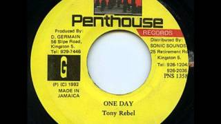 Watch Tony Rebel One Day video
