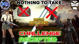 CHALLENGE ACCEPTED | PUBG Nothing to take CHALLENGE/2018