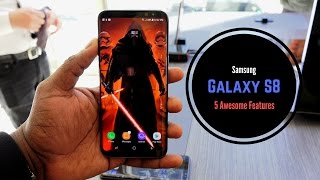 Galaxy S8: 5 Awesome Features
