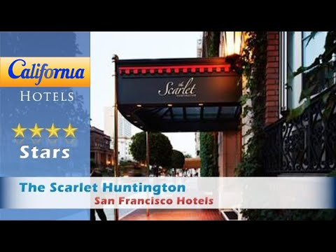 The Scarlet Huntington, San Francisco Hotels - California