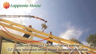 Lapponia House CLT talotoimituksen asennus - CLT Cross laminated timber house assembly installation