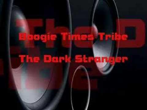 Boogie Times Tribe - Dark Stranger Pt.3
