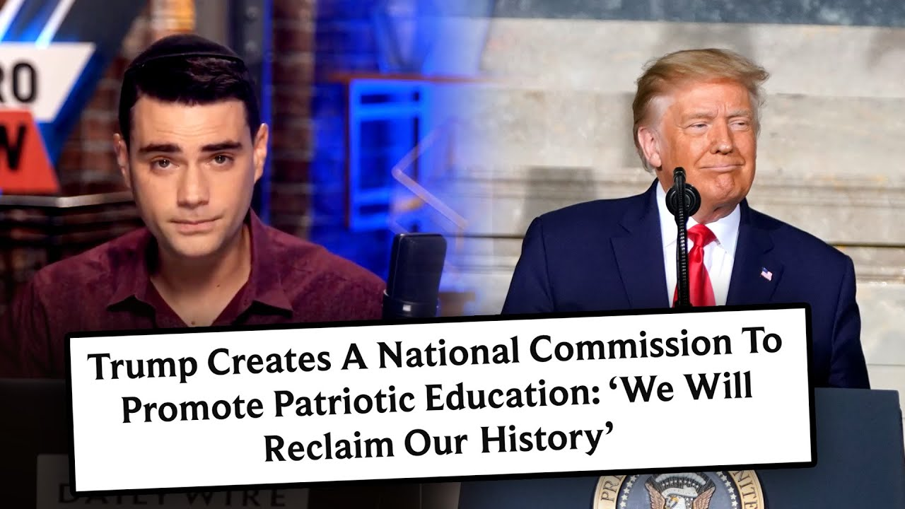 Ben Shapiro Reacts to Trump's New Commission on Patriotic Education