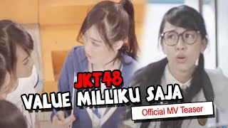 Video JKT48  - Value Milikku Saja [Official MV Teaser] download MP3, 3GP, MP4, WEBM, AVI, FLV November 2017