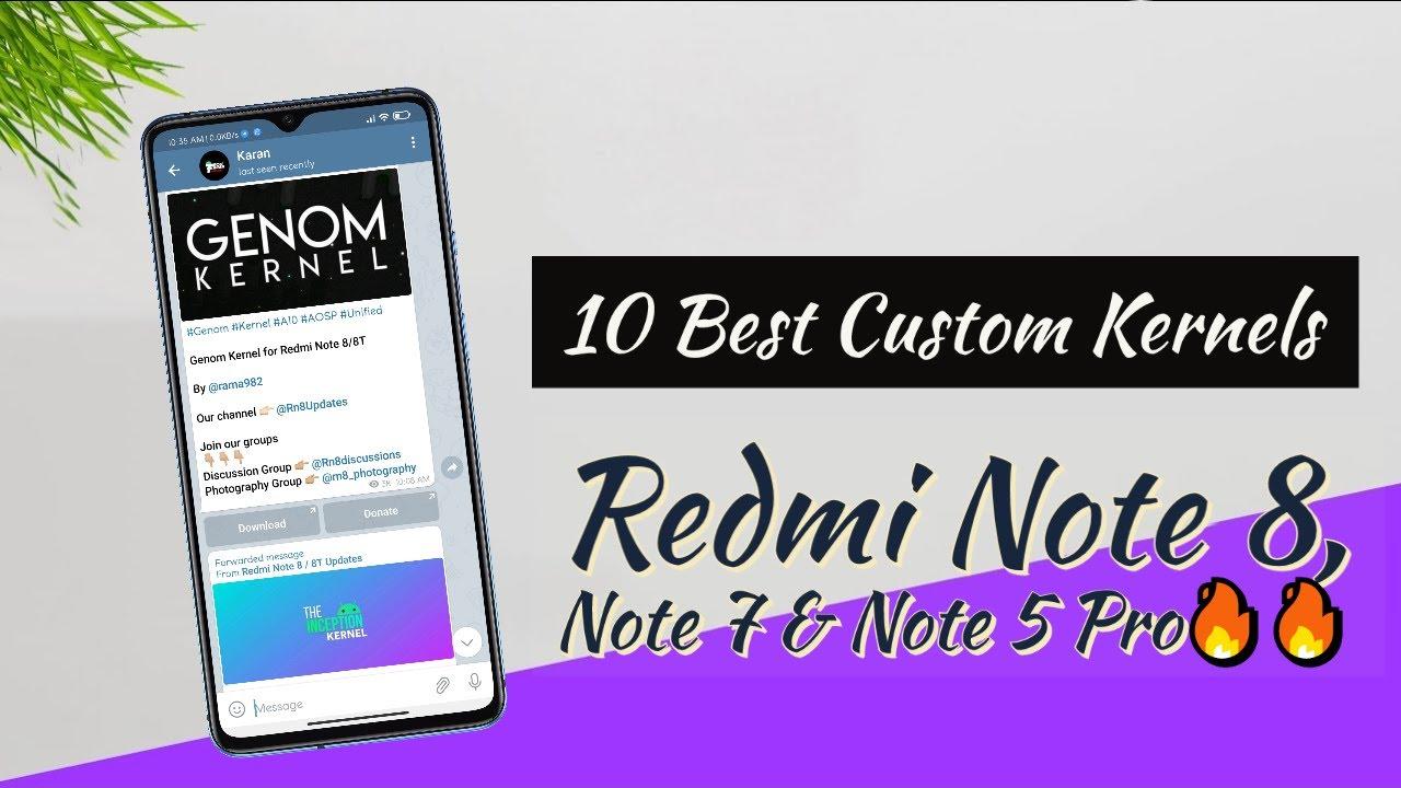 10 Best Custom Kernels Redmi Note 8 Note 7 Note 5 Pro Youtube