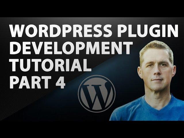 WordPress Plugin Development Part 4 | How to WordPress Tutorial