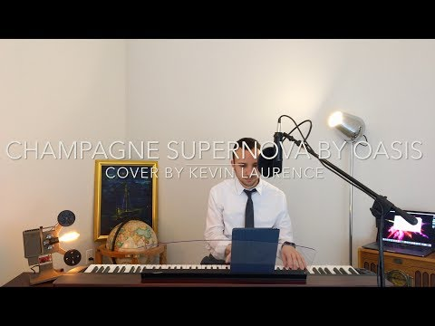Champagne Supernova (Oasis) Cover by Kevin Laurence
