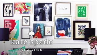 How To: Style A Gallery Wall | Make Yourself A Home | Kate Spade New York