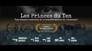 Les Princes du Yen: Les banques centrales et la transformation de l'économie. (French dub)