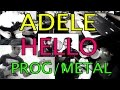 Images Adele - Hello (Prog/metal Cover By Acrovaya)