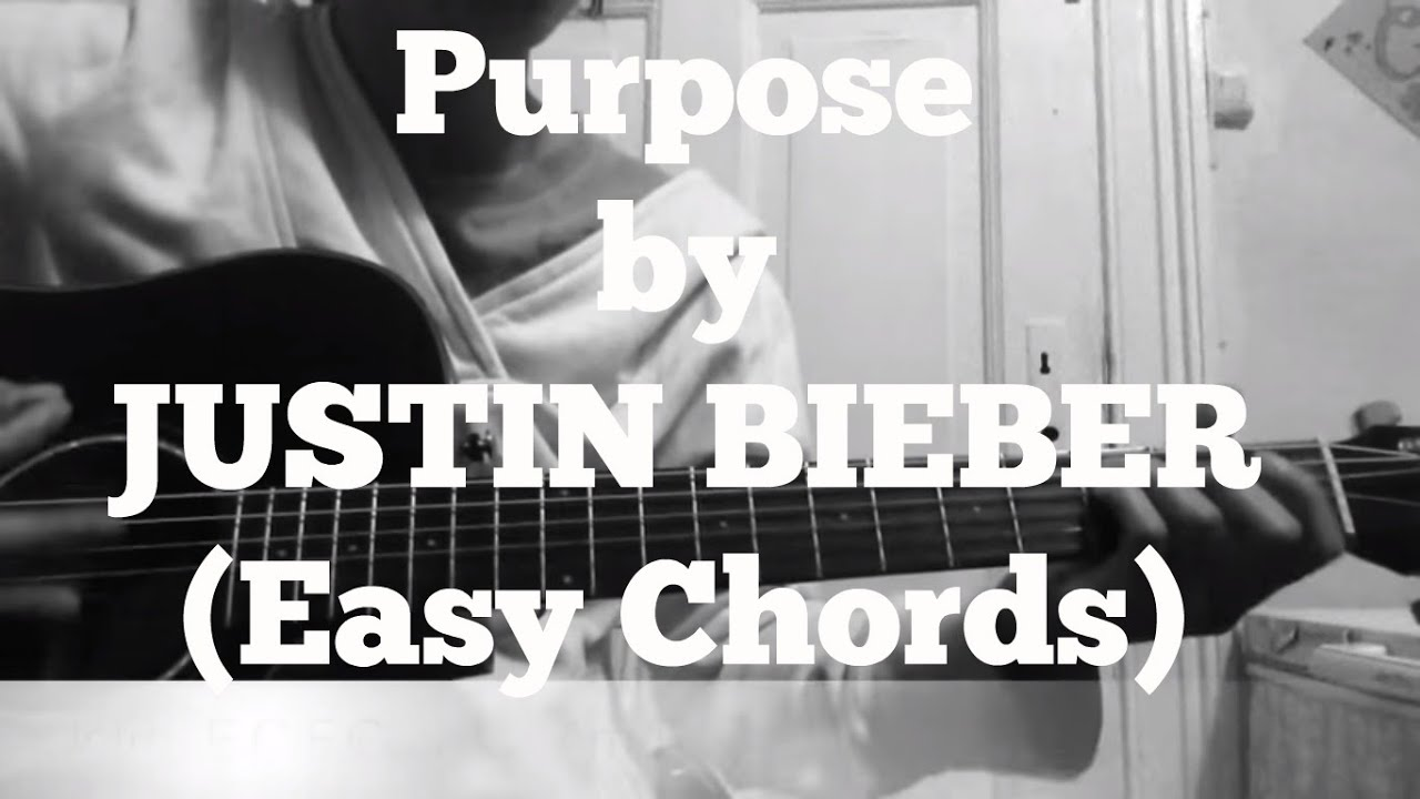 Justin Bieber Purpose Very Easy Guitar Chords Youtube