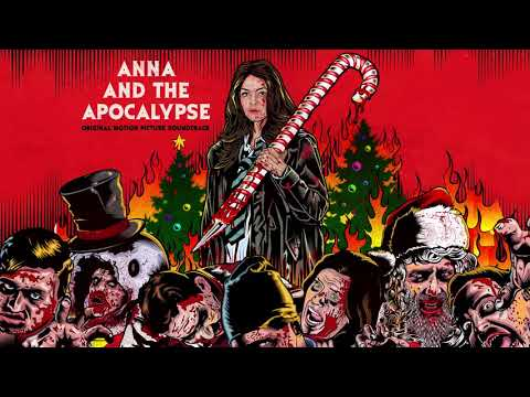 Anna And The Apocalypse - Its That Time Of Year (Official Audio)