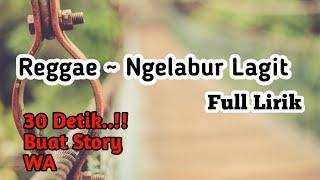 Gambar cover Story WA 30 Detik..!! Ngelabur Lagit cover Reggae.!!