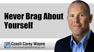 Never Brag About Yourself