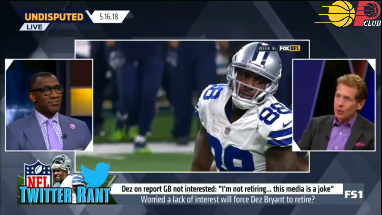 Undisputed Will Lack Of Interest Will Force A Washed Dez Bryant To Retire 2018