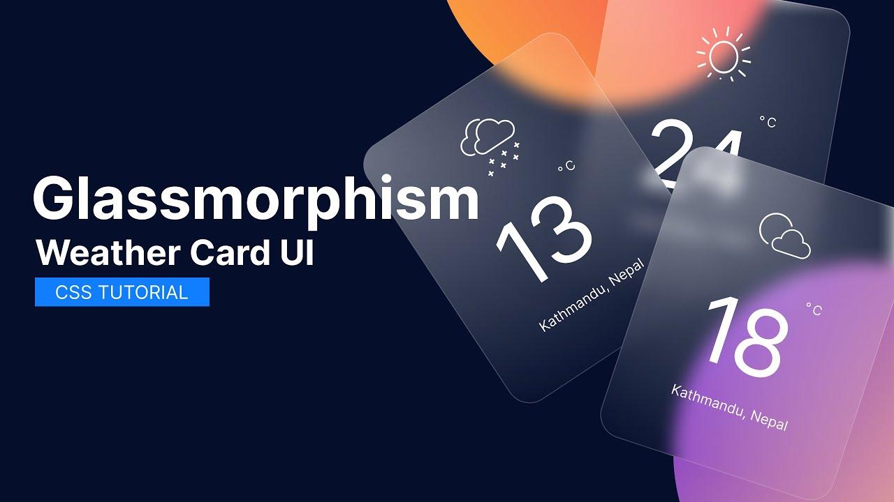 Glassmorphism Weather Cards UI   CSS Tutorial   New UI Trend   2021