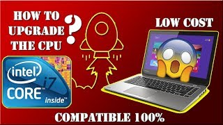 How To Upgrade The CPU OF Your Laptop With Low Cost i7
