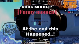PUBG mobile FUNNY MEMES   But at the end this happened ..!