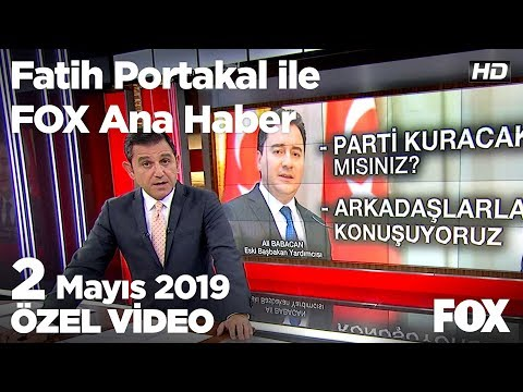 Ali Babacan'dan yeni parti sinyali... 2 Mayıs 2019 Fatih Portakal ile FOX An