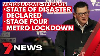 Coronavirus: State of disaster declared in Victoria and stage 4 lockdown for metro area | 7NEWS