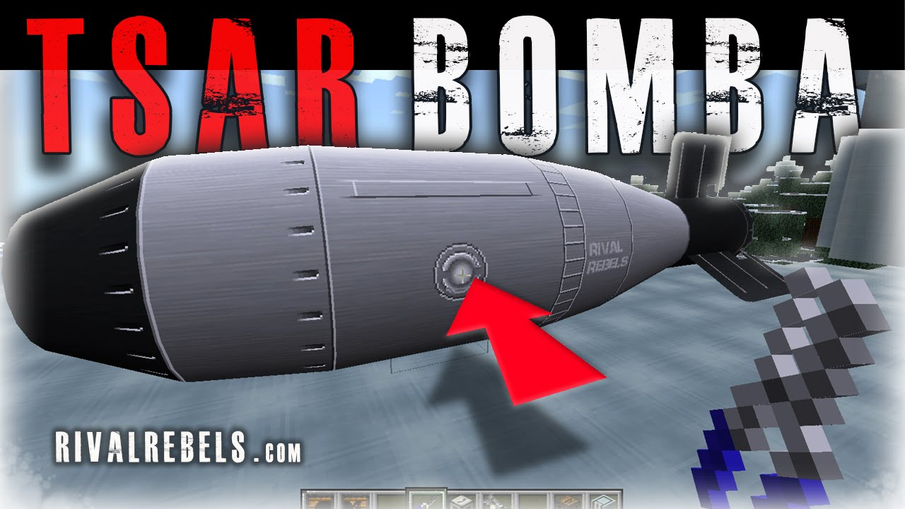 Tsar Bomba Rival Rebels Minecraft Nuke Youtube