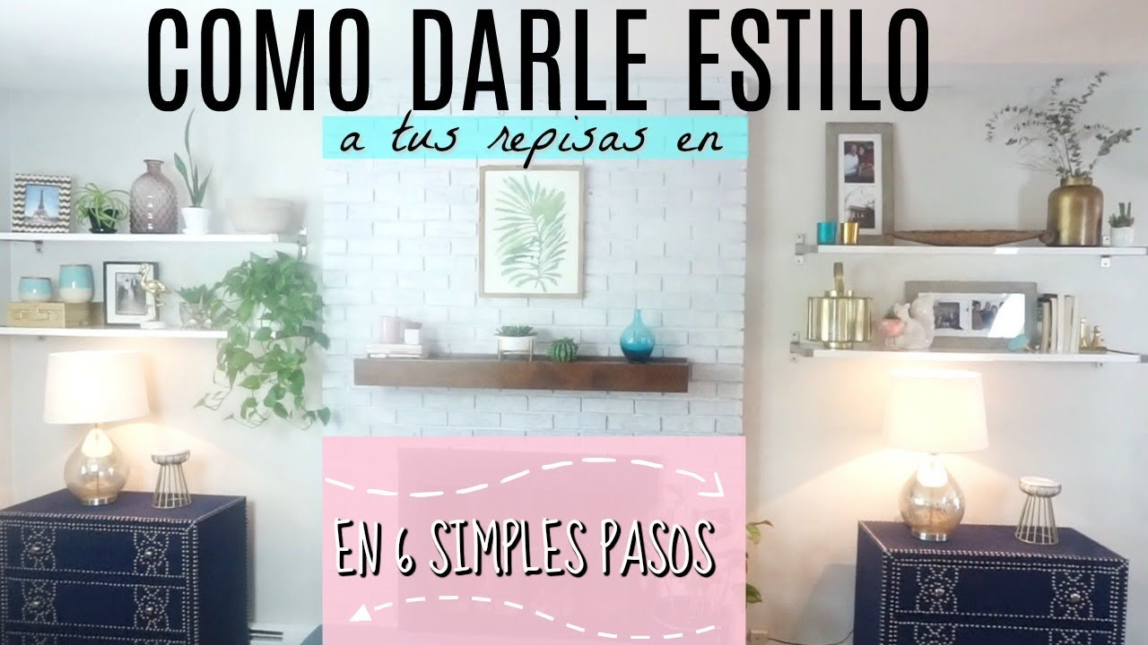 IDEAS PARA DECORAR TUS REPISAS o ESTANTES  decorando LA