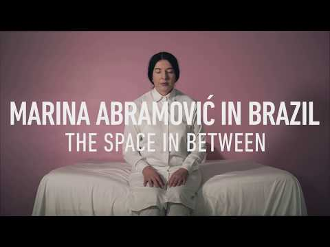 Marina Abramovic in Brazil: The Space In Between (2016) | Tr