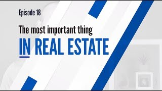 The Most Important Thing in Real Estate | #GHRC Episode 18