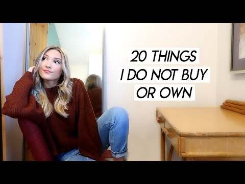 20 Things I Do Not Buy or Own | Minimalism and Budgeting as a 21 Year Old
